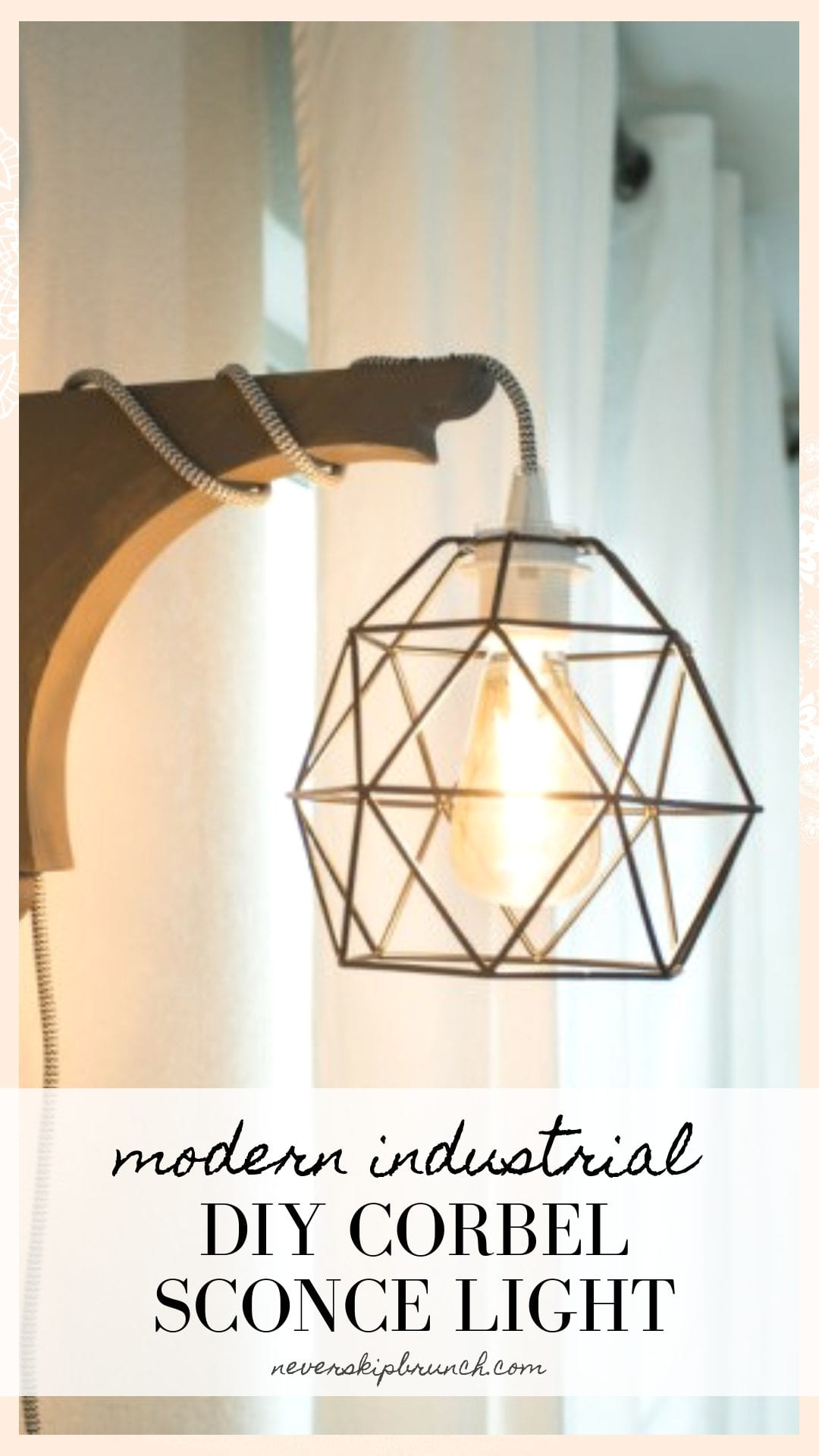 super easy corbel sconce light DIY | This diy corbel light does not require a drill. You can build this industrial diy corbel light sconce in under 30 minutes.| never skip brunch by cara newhart #decor #home #DIY