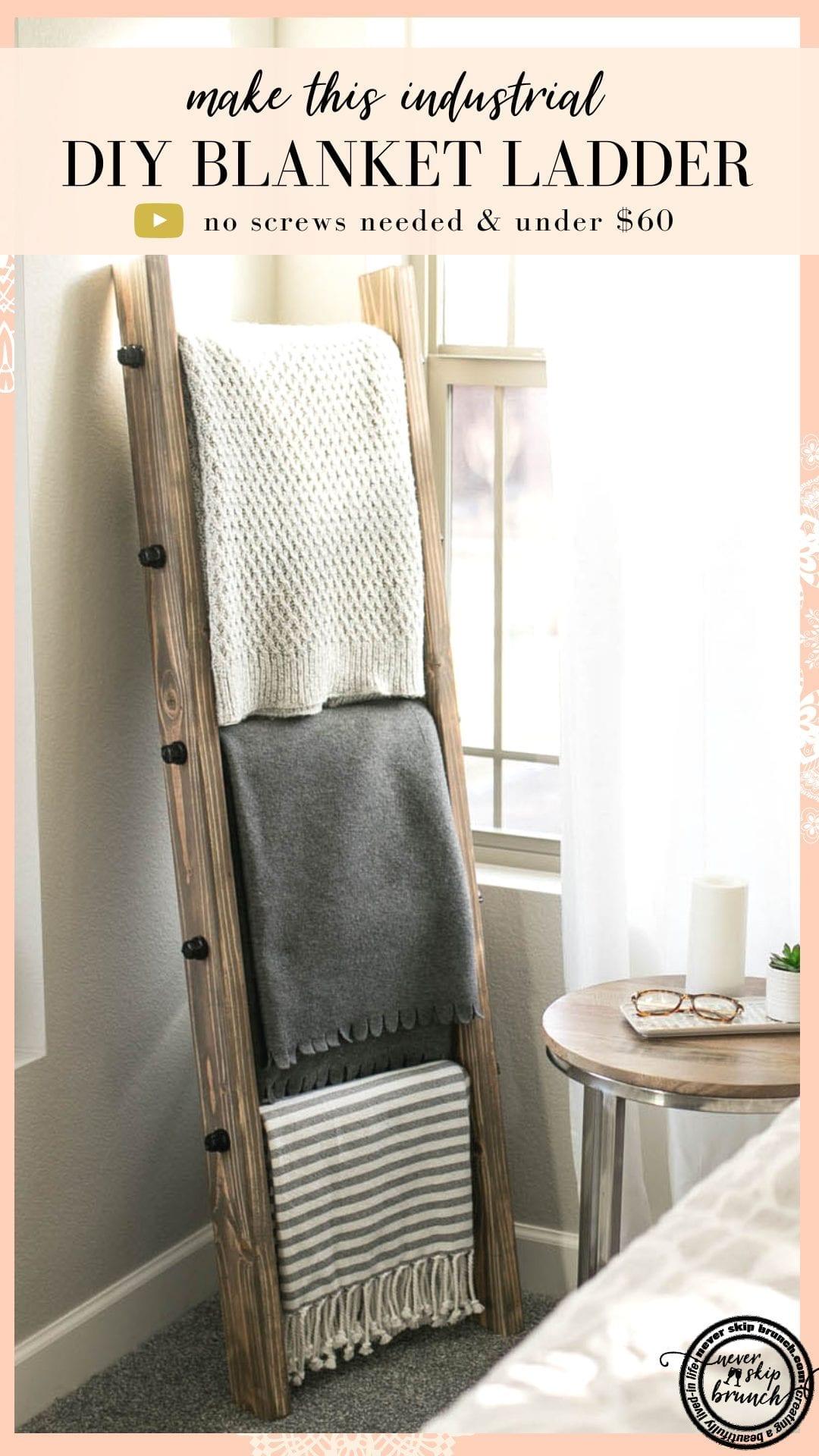 How To Make A Diy Industrial Style Blanket Ladder Under 60 Never Skip Brunch