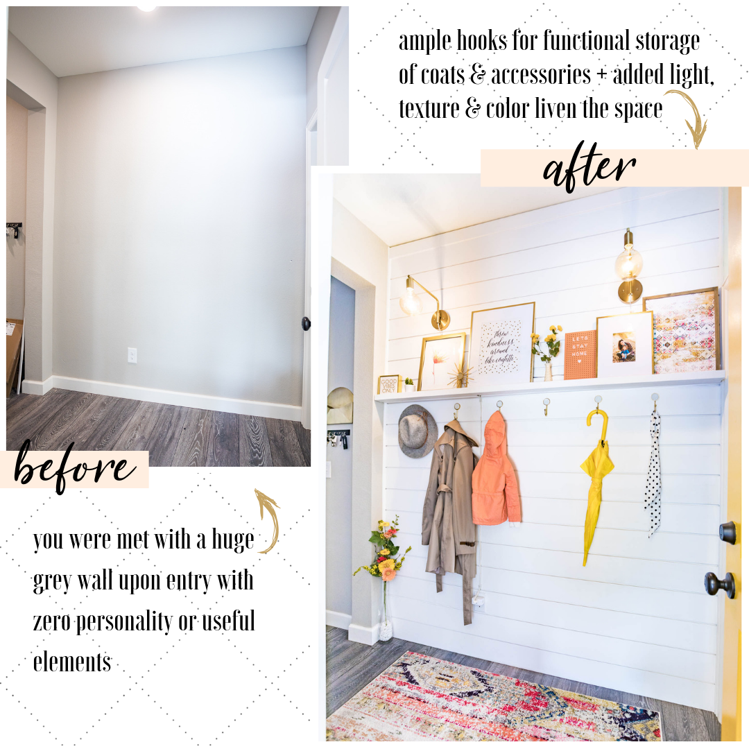 "BEFORE: ""you were met with a huge grey wall upon entry with zero personality or useful elements"" AFTER: ""ample hooks for functional storage of coats & accessories + added light, texture & color liven the space"""