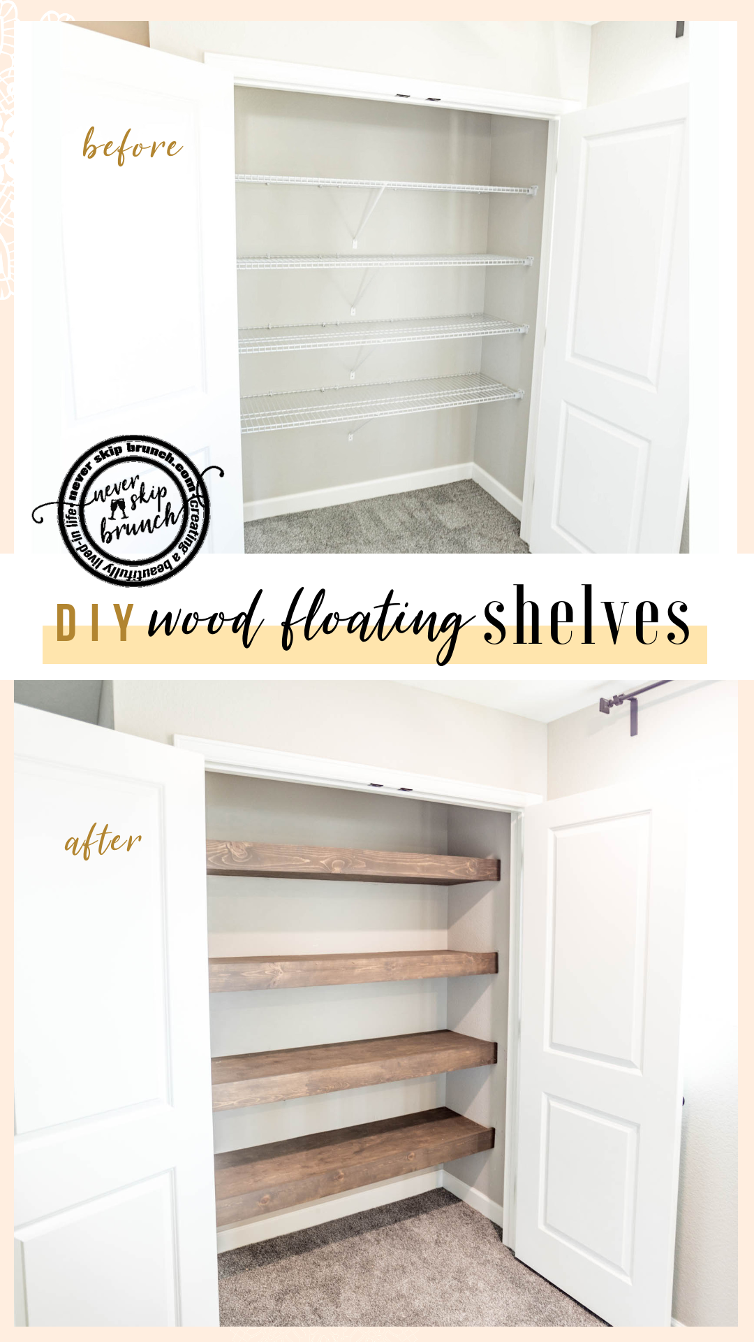 GENIUS! Replace your ugly wire shelves with DIY Wood floating shelves made from framing lumber! | floating shelves diy easy | floating shelves diy closet | wood floating shelves |  Never Skip Brunch by Cara Newhart | #decor #diy #neverskipbrunch