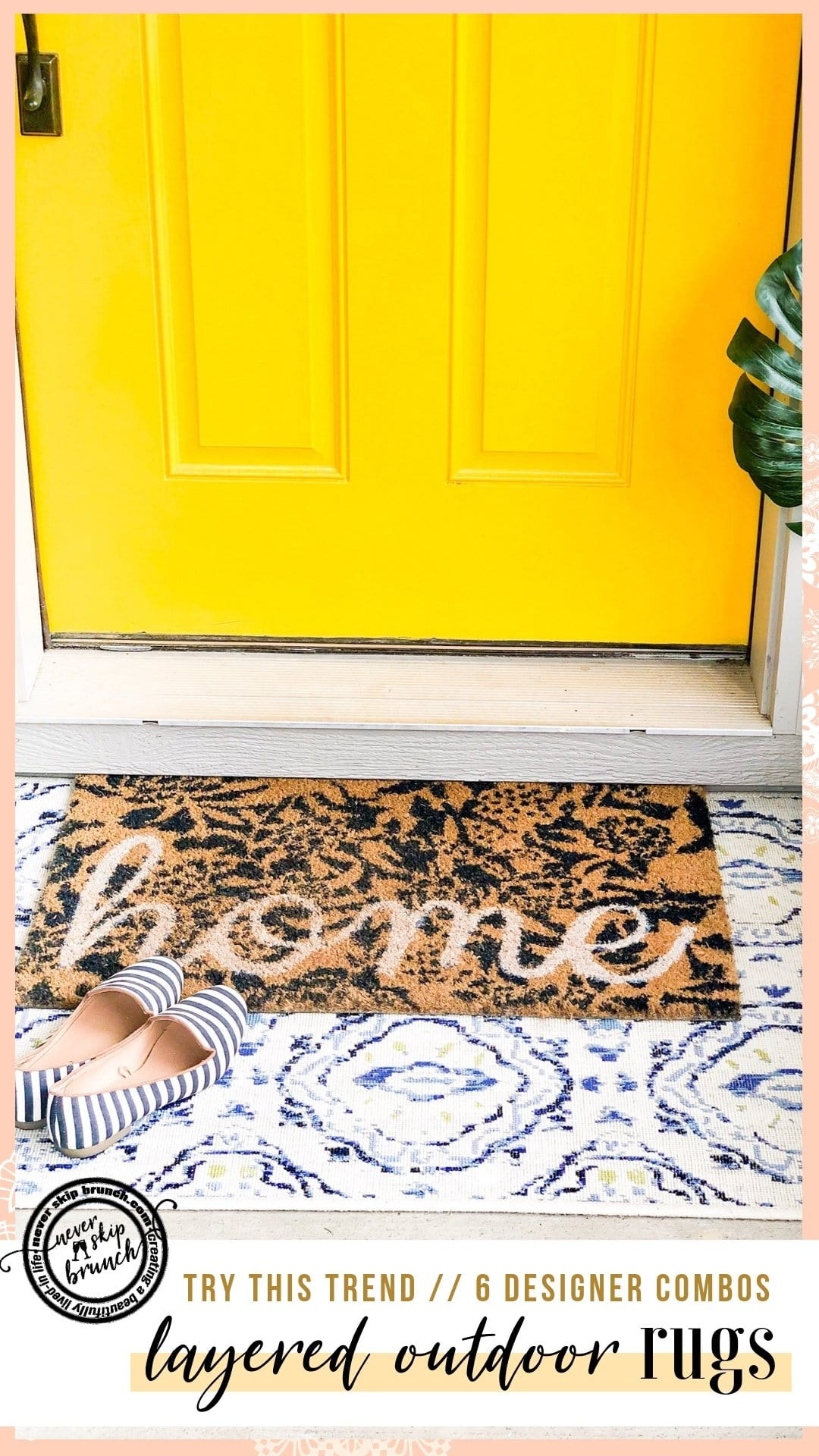 CUTE!! Loving this trend | layered rugs front door | layered rugs | patio decor | front porch decor | decor ideas | summer decor | Never Skip Brunch by Cara Newhart #decor #home #patio #summer