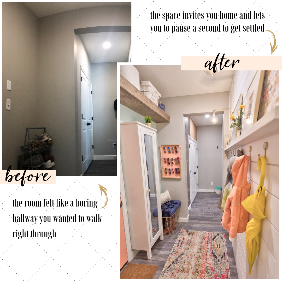 "BEFORE: ""the room felt like a boring hallway you wanted to walk right thorough"" AFTER: ""the space invites you home and lets you to pause a second to get settled"""