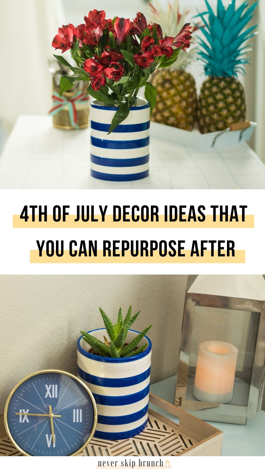 WOW! 4th of july decor ideas that you can reuse as everyday decor after. #neverskipbrunch neverskipbrunch.com #decor #4thofjuly